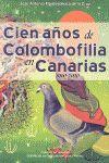 CIEN AÑOS DE COLOMBOFILIA EN CANARIAS
