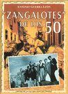 ZANGALOTES DE LOS 50