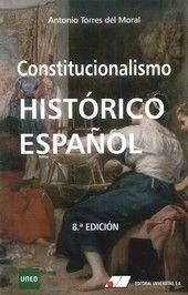 CONSTITUCIONALISMO HISTORICO ESPAÑOL 8º EDIC.