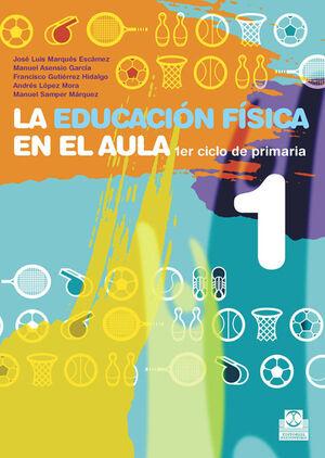 EDUCACIÓN FÍSICA EN EL AULA 1,LA. 1ER. CICLO DE PRIMARIA. CUADERNO DEL ALUMNO (C