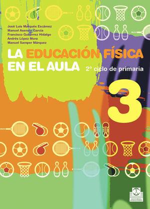 EDUCACIÓN FÍSICA EN EL AULA.3, LA. 2º CICLO DE PRIMARIA. LIBRO DEL ALUMNO (COLOR
