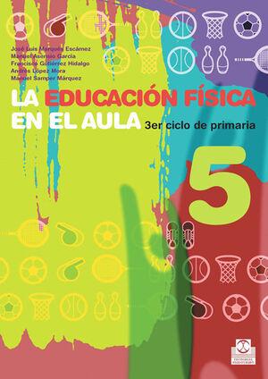 EDUCACIÓN FÍSICA EN EL AULA 5,LA. 3ER. CICLO DE PRIMARIA. CUADERNO DEL ALUMNO (C
