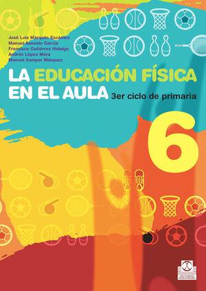 EDUCACIÓN FÍSICA EN EL AULA 6, LA. 3ER. CICLO DE PRIMARIA. LIBRO DEL ALUMNO (COL