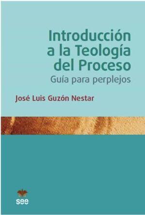 INTRODUCCION A LA TEOLOGIA DEL PROCESO