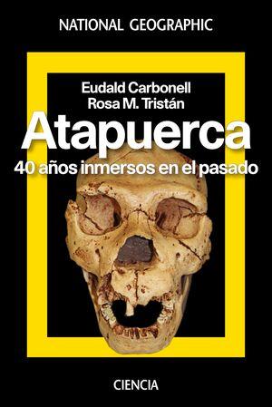 ATAPUERCA. 40 AÑOS INMERSOS EN EL PASADO