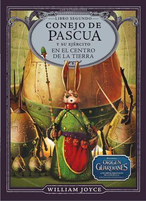 CONEJO DE PASCUA Y SU EJÉRCITO EN EL CENTRO DE LA TIERRA