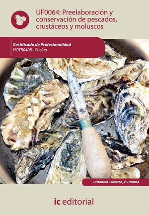 UF0064 PREELABORACIÓN Y CONSERVACIÓN DE PESCADOS, CRUSTÁCEOS Y MOLUSCOS . HOTR0408 - CO