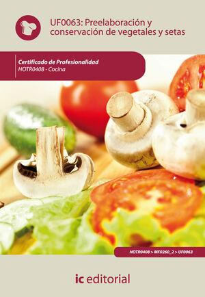 UF0063 PREELABORACIÓN Y CONSERVACIÓN DE VEGETALES Y SETAS. HOTR0408 - COCINA