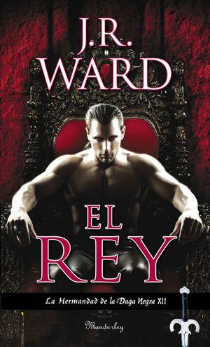 EL REY (LA HERMANDAD DE LA DAGA NEGRA 12)