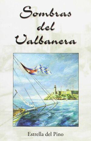SOMBRAS DEL VALBANERA