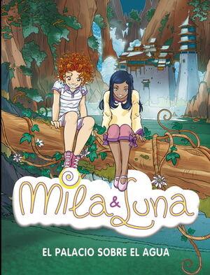 EL PALACIO SOBRE EL AGUA (MILA & LUNA 7)