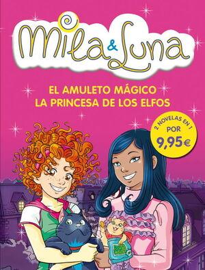 EL AMULETO MÁGICO / LA PRINCESA DE LOS ELFOS (MILA & LUNA 3 Y 4)