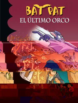 EL ÚLTIMO ORCO (SERIE BAT PAT 19)