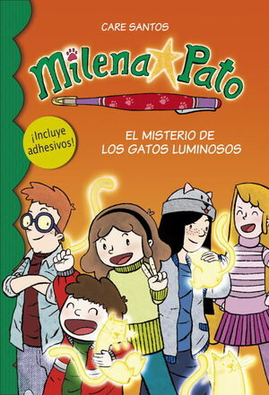 MILENA PATO 5. EL MISTERIO DE LOS GATOS LUMINOSOS (TAPA DURA CON PEGATINAS)