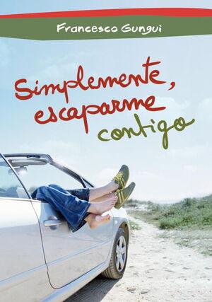 SIMPLEMENTE, ESCAPARME CONTIGO (ALICE Y LUCAS, UNA HISTORIA DE AMOR 3)