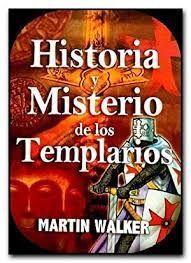 HISTORIA Y MISTERIO DE LOS TEMPLARIOS