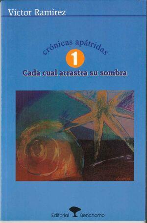 CRONICAS APATRIDAS 1 CADA CUAL ARRASTRA SU SOMBRA