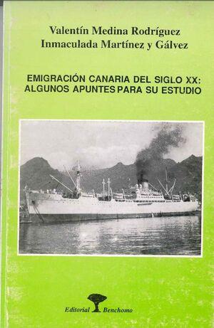 EMIGRACION CANARIA DEL SIGLO XX ALGUNOS  APUNTES PARA SU ESTUDIO
