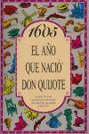 1605 EL AÑO QUE NACIÓ DON QUIJOTE