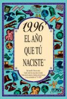 1996 EL AÑO QUE TU NACISTE
