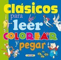 CLÁSICOS PARA LEER, COLOREAR Y PEGAR