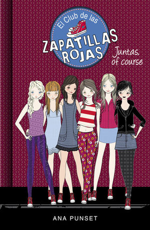 JUNTAS, OF COURSE (SERIE EL CLUB DE LAS ZAPATILLAS ROJAS 8)