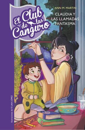 CLAUDIA Y LAS LLAMADAS FANTASMA (SERIE EL CLUB DE LAS CANGURO 2)