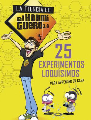25 EXPERIMENTOS LOQUÍSIMOS PARA APRENDER EN CASA (LA CIENCIA DE EL HORMIGUERO 3.