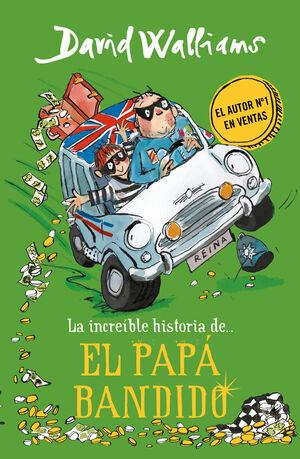 LA INCREÍBLE HISTORIA DE... EL PAPÁ BANDIDO
