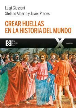 CREAR HUELLAS EN LA HISTORIA DEL MUNDO
