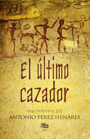 EL ÚLTIMO CAZADOR (SAGA PREHISTÓRICA 3)