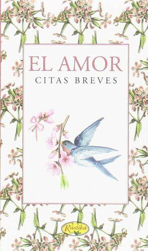 EL AMOR, CITAS BREVES