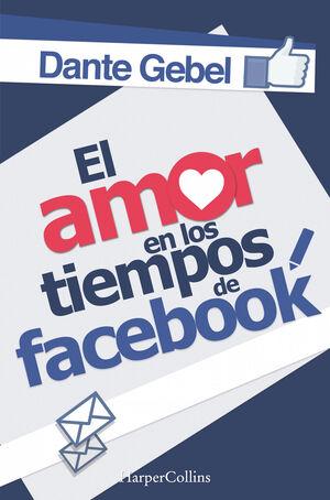 EL AMOR EN LOS TIEMPOS DE FACEBOOK