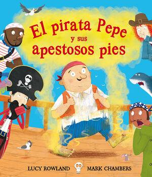EL PIRARA PEPE Y SUS APESTOSOS PIES