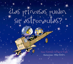 LAS PRINCESAS PUEDEN SER ASTRONAUTAS?