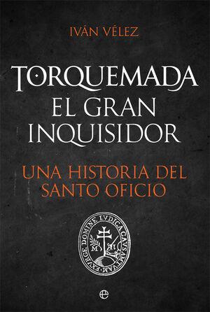TORQUEMADA. EL GRAN INQUISIDOR