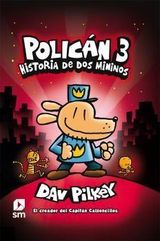 POLICÁN 3: HISTORIA DE DOS MININOS