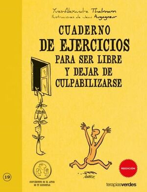 CUADERNO DE EJERCICIOS. SER LIBRE Y DEJAR DE CULPABILIZARSE