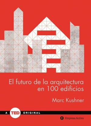 EL FUTURO DE LA ARQUITECTURA EN 100 EDIFICIOS