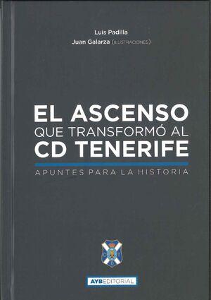 EL ASCENSO QUE TRANSFORMÓ AL CD TENERIFE