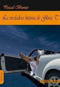 LA VERDADERA HISTORIA DE GLORIA T.