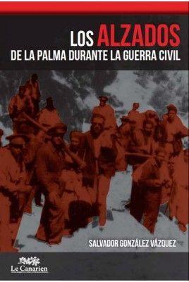 LOS ALZADOS DE LA PALMA DURANTE LA GUERRA CIVIL