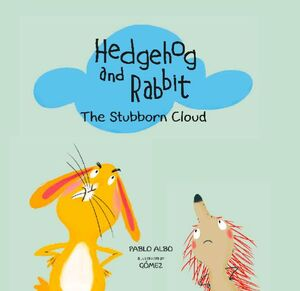HEDGEHOG AND RABBIT. THE STUBBORN CLOUD.