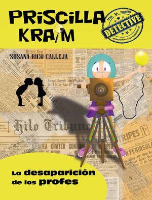 PRISCILLA KRAIM 8. LA DESAPARICIÓN DE LOS PROFES