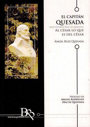 CAPITAN QUESADA, EL ( DON ESTEBAN RUIZ DE QUESADA ). AL CES