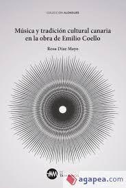 MÚSICA Y TRADICIÓN CULTURAL CANARIA EN LA OBRA DE EMILIO COELLO