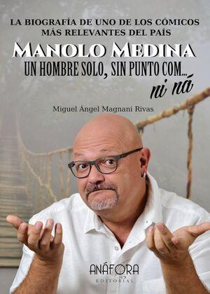 MANOLO MEDINA: UN HOMBRE SOLO, SIN PUNTO COM... NI NÁ