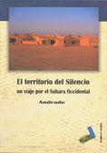 EL TERRITORIO DEL SILENCIO, UN VIAJE POR EL SAHARA OCCIDENTAL