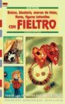 SERIE FIELTRO Nº 1. BOLSOS, BISUTERÍA, MARCOS DE FOTOS, FLORES, FIGURAS INFANTIL
