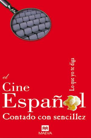 EL CINE ESPAÑOL CONTADO CON SENCILLEZ